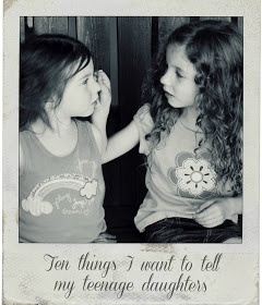 Our Kind of Wonderful: Letter To My Teenage Daughters