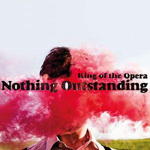 """Dopo l'ibernazione del progetto Samuel Katarro, i KING OF THE OPERA, con """"Nothing Outstanding"""" aprono una nuova fase della carriera di Alberto Mariotti..."""