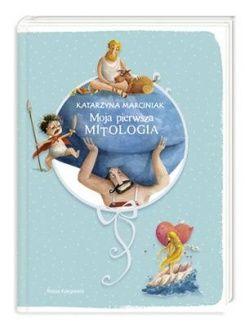 Moja pierwsza mitologia. Księga pierwsza