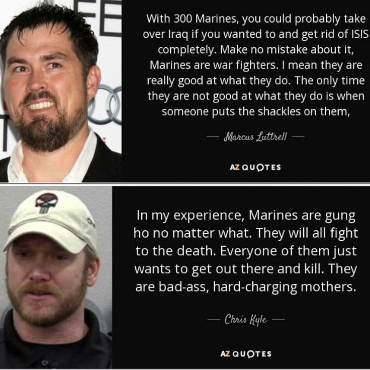 Navy Seals Marcus Luttrell & Chris Kyle quote about Marines