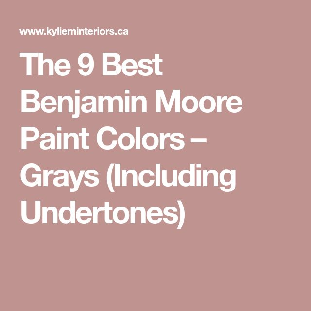 The 9 Best Benjamin Moore Paint Colors – Grays (Including Undertones)