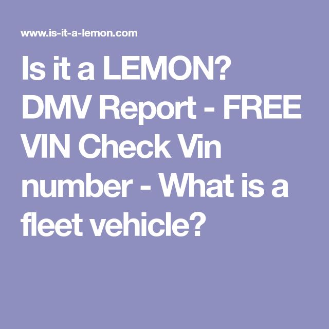 Is It A Lemon Dmv Report Free Vin Check Vin Number What Is A