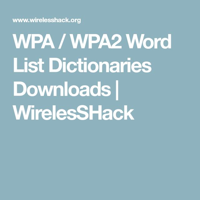 WPA / WPA2 Word List Dictionaries Downloads | WirelesSHack