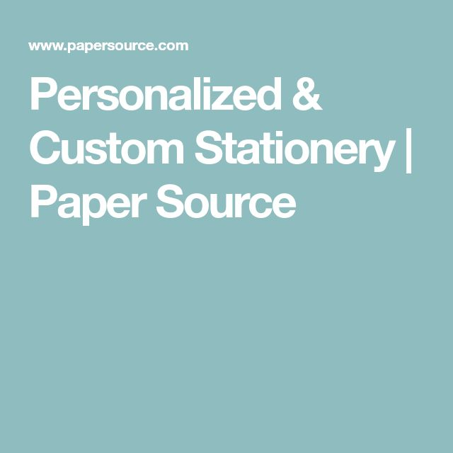 Personalized & Custom Stationery | Paper Source
