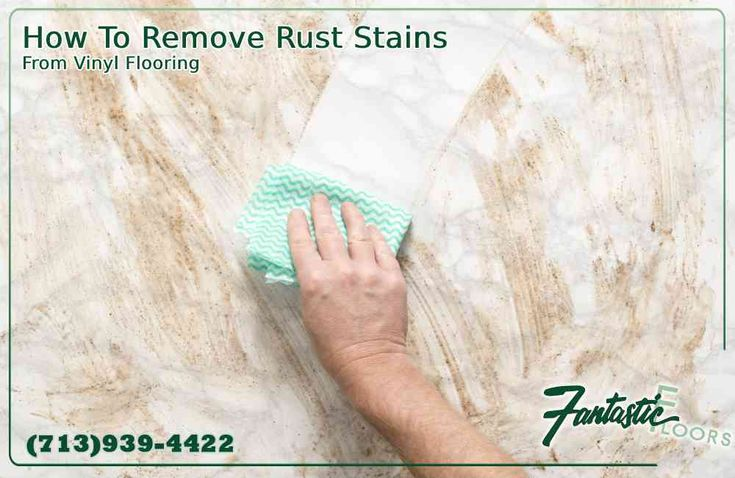 How to remove rust stains from vinyl flooring https