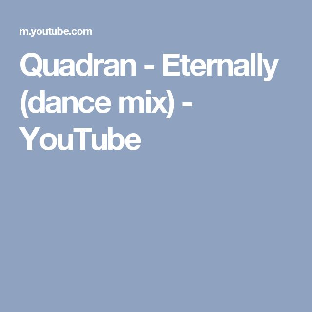 Quadran - Eternally (dance mix) - YouTube