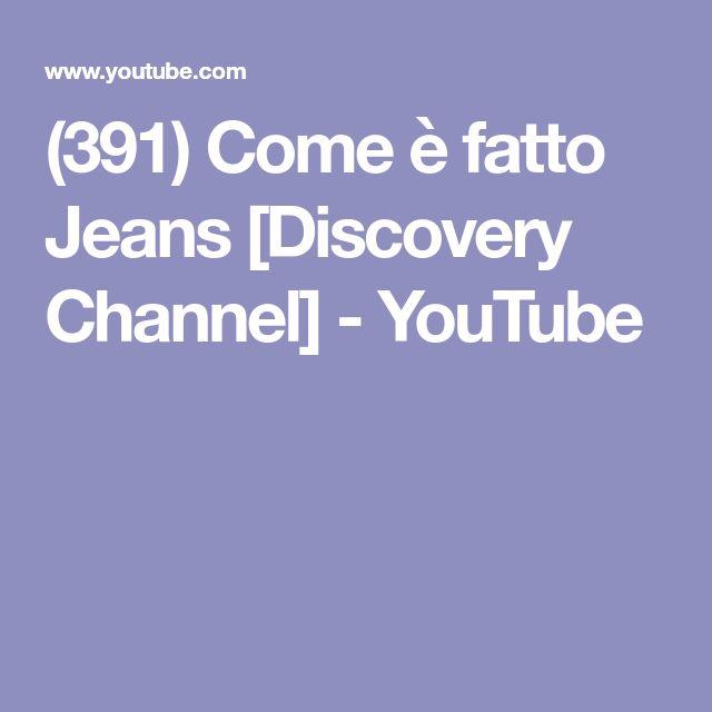 (391) Come è fatto Jeans [Discovery Channel] - YouTube