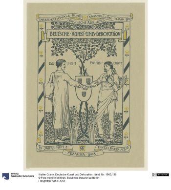 Deutsche Kunst und Dekoration     Zeitschrift (Titel)      Walter Crane (1845.08.15 - 1915.03.14, Horsham), Herstellung, Entwerfer     1903      Buchdruck     Blattmaß: 30,3 x 21,7 cm      Ident.Nr. 1903,136