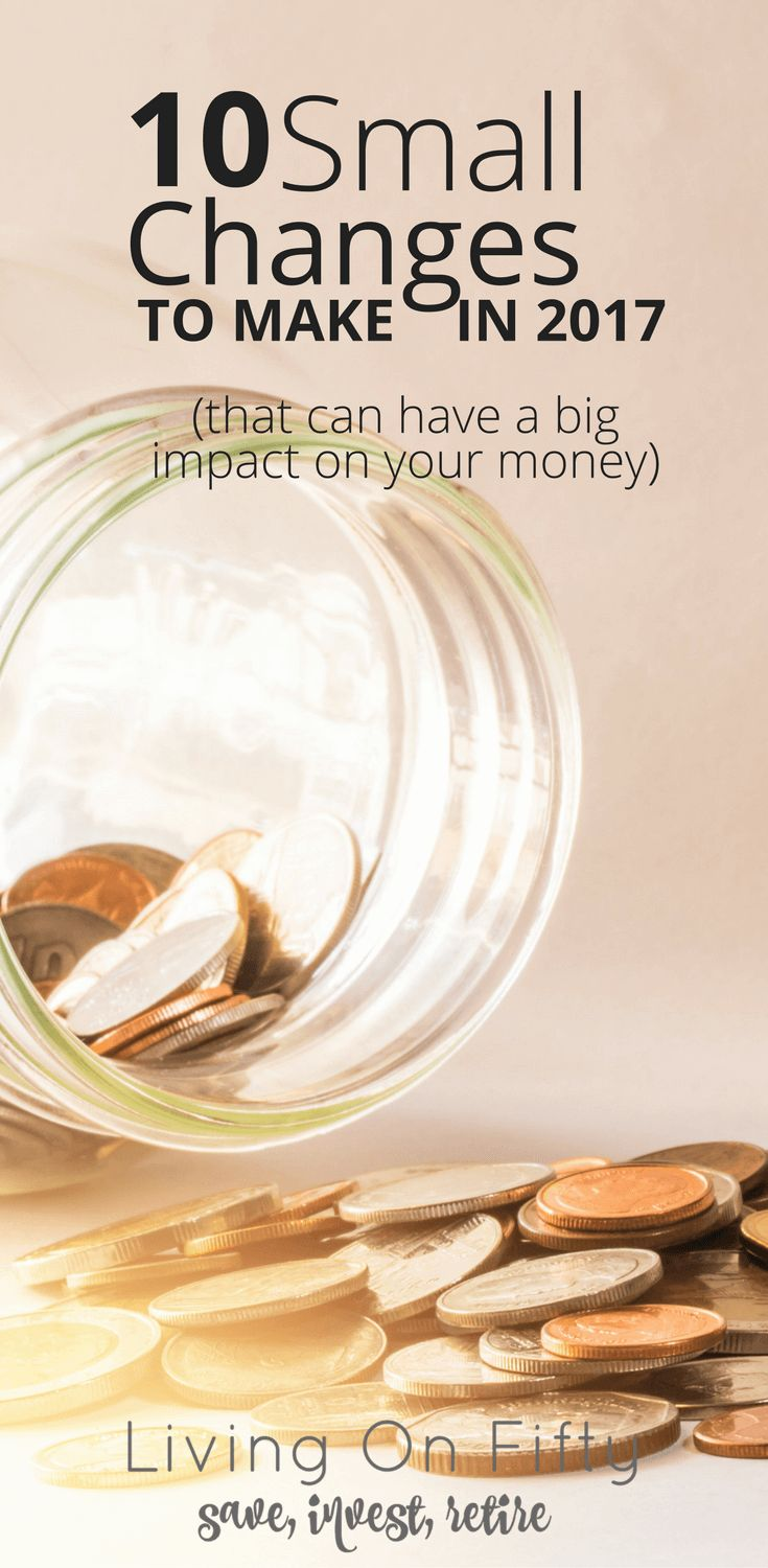 Don't underestimate the power of small financial changes They have the power to leave a lasting impact. Here are my top 10 small financial changes to make for 2017