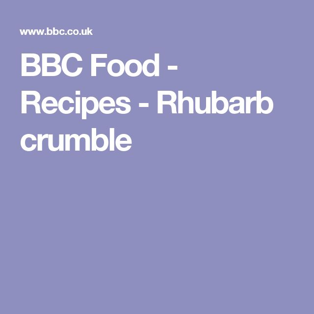BBC Food - Recipes - Rhubarb crumble