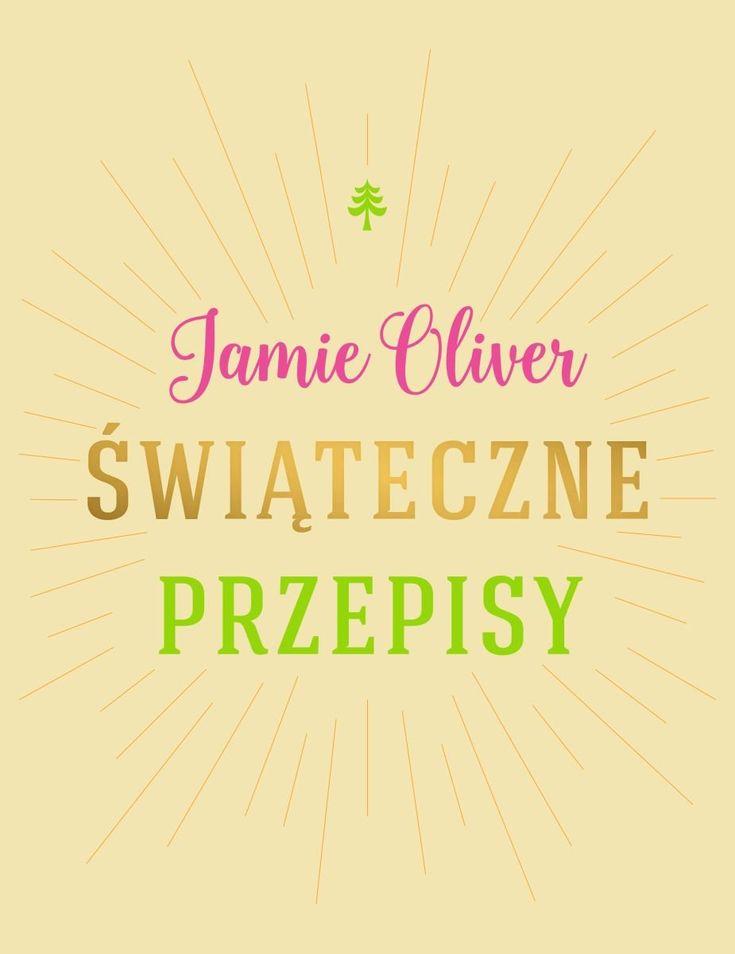 Świąteczne przepisy -   Oliver Jamie , tylko w empik.com: 89,99 zł. Przeczytaj recenzję Świąteczne przepisy. Zamów dostawę do dowolnego salonu i zapłać przy odbiorze!