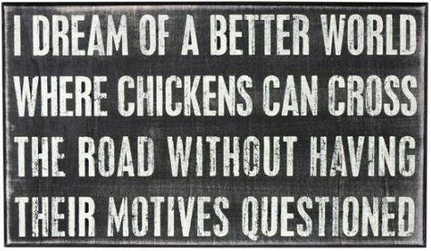 lol: Chicken, Giggle, Quotes, Dream, Funny Stuff, Humor, Things, Road