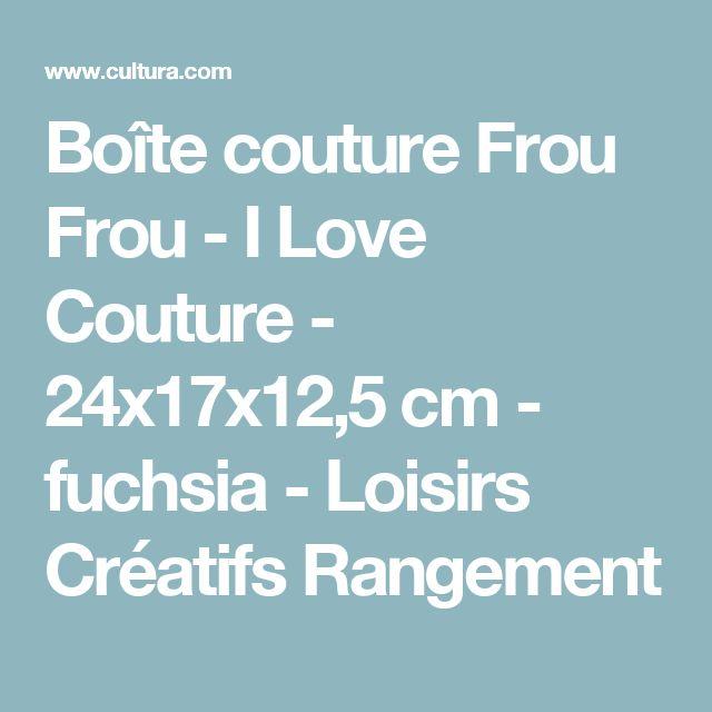Boîte couture Frou Frou - I Love Couture - 24x17x12,5 cm - fuchsia - Loisirs Créatifs Rangement