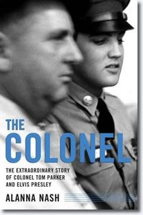 The Colonel - The Extraordinary Story of Colonel Tom Parker and Elvis Presley