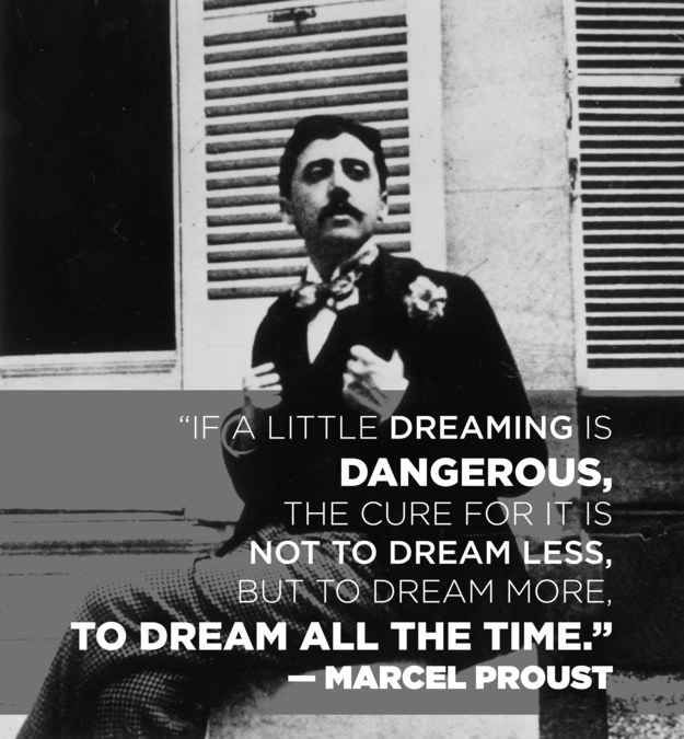 On dreaming: | 14 Simply Thought-Provoking Quotes From Marcel Proust