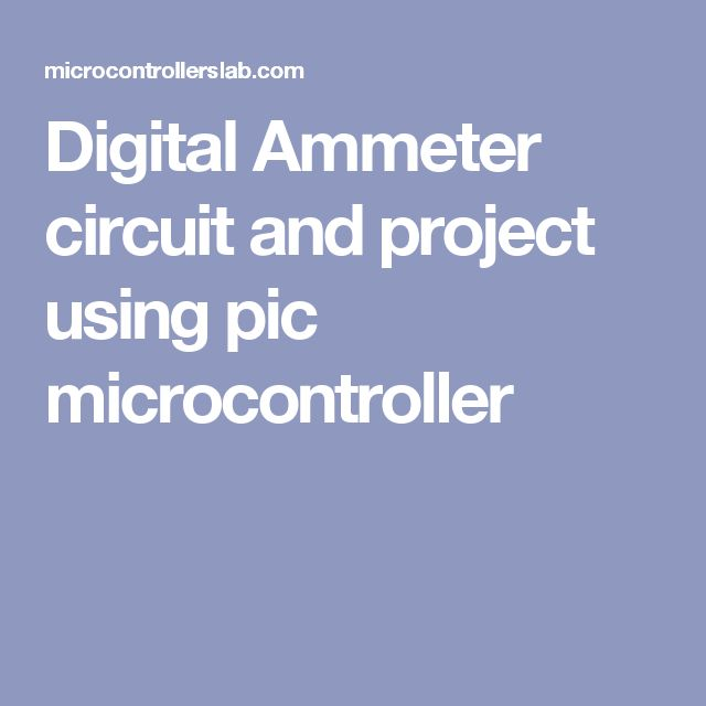 Digital Ammeter circuit and project using pic microcontroller