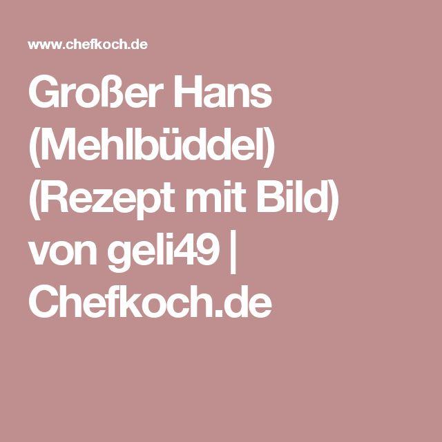 Großer Hans (Mehlbüddel) (Rezept mit Bild) von geli49 | Chefkoch.de
