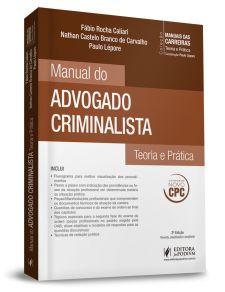 Coleção Manuais das Carreiras - Manual do Advogado Criminalista (2017)