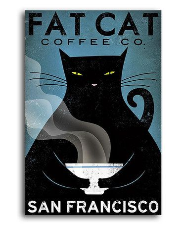 Look what I found on #zulily! 'Fat Cat Coffee Co.' Canvas Wall Art #zulilyfinds