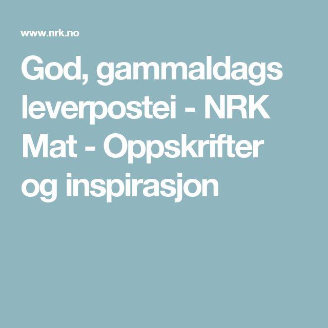 God, gammaldags leverpostei - NRK Mat - Oppskrifter og inspirasjon