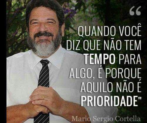 Mário Sérgio Cortella Didonet Frases Quotes E Thoughts