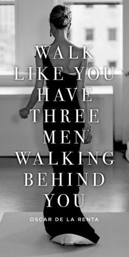 Walk like you have three men walking behind you. Like a lady. #oscardelarenta #lady #class