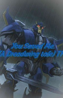 You saved me  (A Dreadwing Tale) TFP | Bees | Transformers