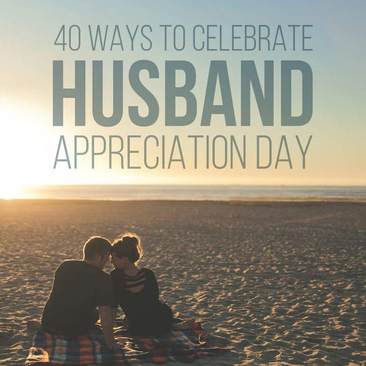 April 16th is Husband Appreciation Day! Show your hubby how special he is to you with these 40 ideas. #husband #love #appreciation