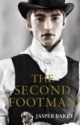"""The Second Footman by Jasper Barry. """"Difficult to get into, but well worth it.  Strange ending - wondering if there will be a sequel.""""  Recommended by Linda."""