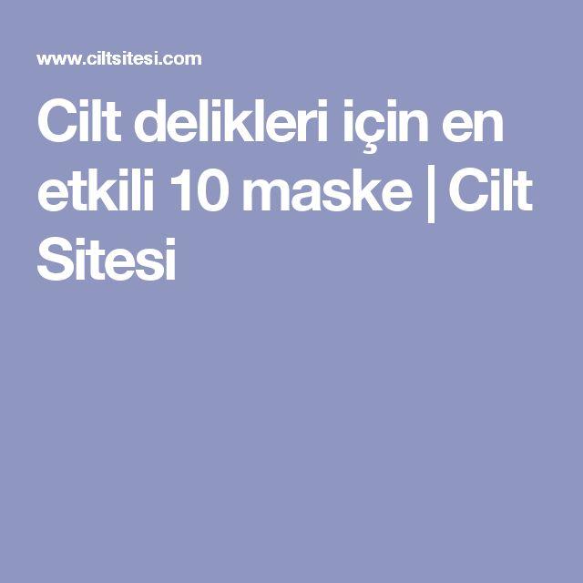 Cilt delikleri için en etkili 10 maske   Cilt Sitesi