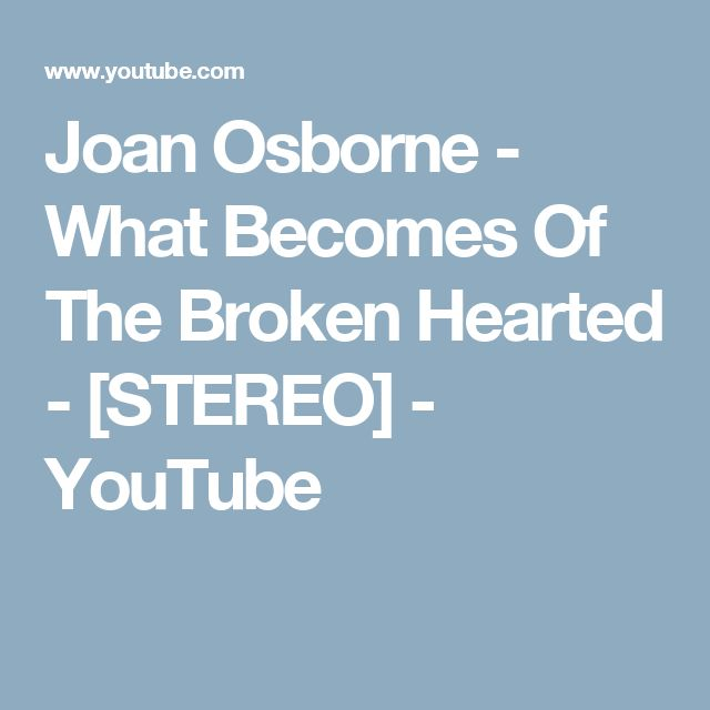 Joan Osborne - What Becomes Of The Broken Hearted - [STEREO] - YouTube