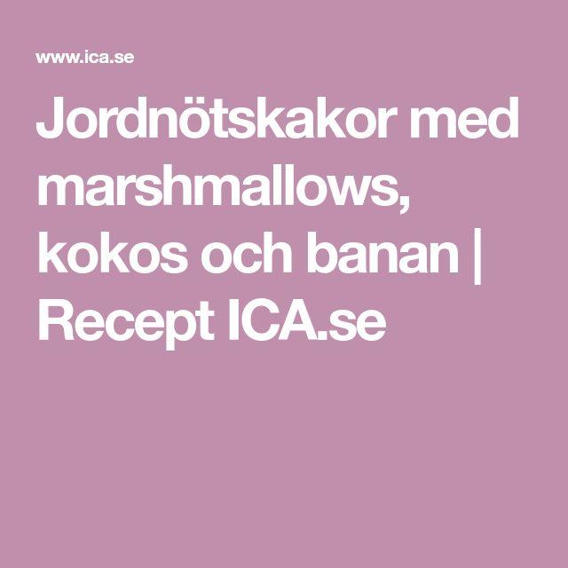 Jordnötskakor med marshmallows, kokos och banan | Recept ICA.se