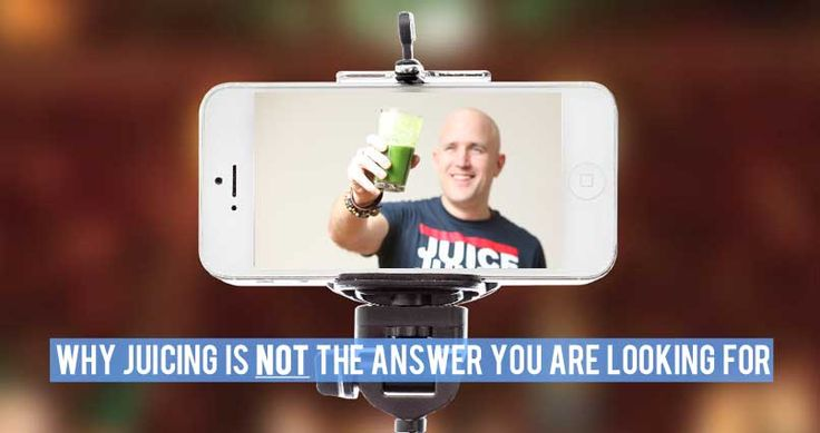 Why Juicing Is NOT the Answer You Are Looking For