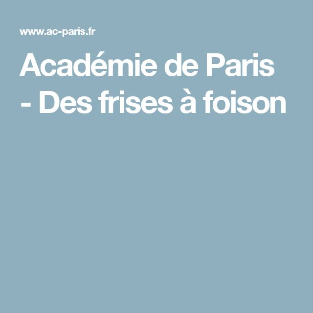 Académie de Paris - Des frises à foison