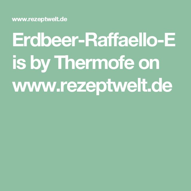 Erdbeer-Raffaello-Eis by Thermofe on www.rezeptwelt.de