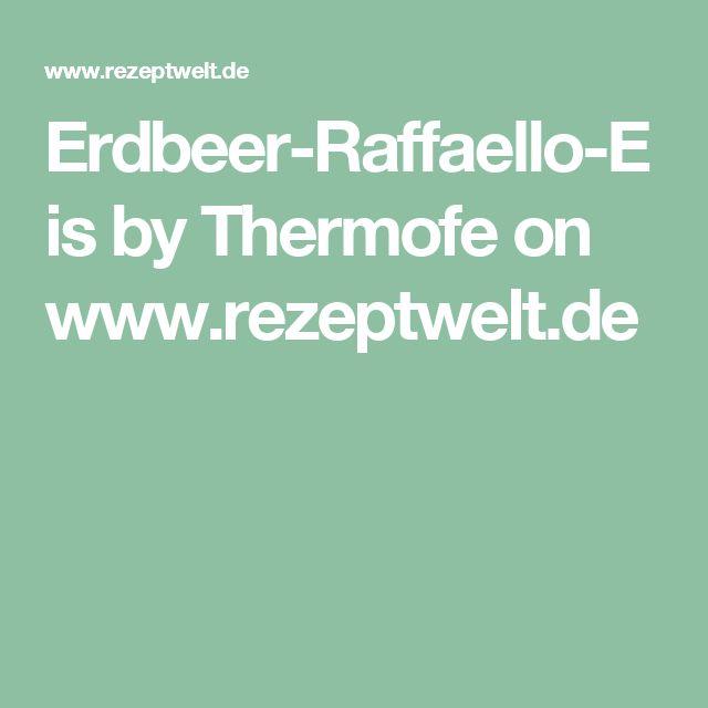 Erdbeer-Raffaello-Eis by Thermofe on www.rezeptwelt.de