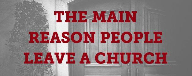 The Main Reason People Leave a Church | Church Growth ...