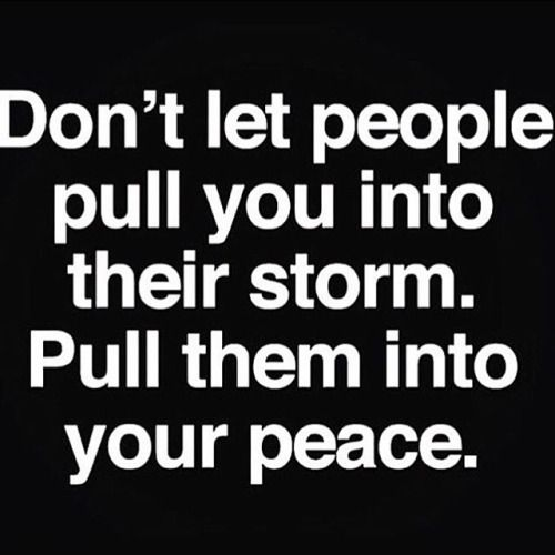 Try to pull them into your peace. They will need your help. If they refuse your help, don't worry about it at least you will know you tried.