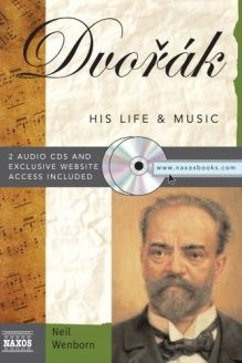 Dvorak  His Life&Music With 2 Audio CDs (Naxos Books), 978-1402211966, , Sourcebooks MediaFusion