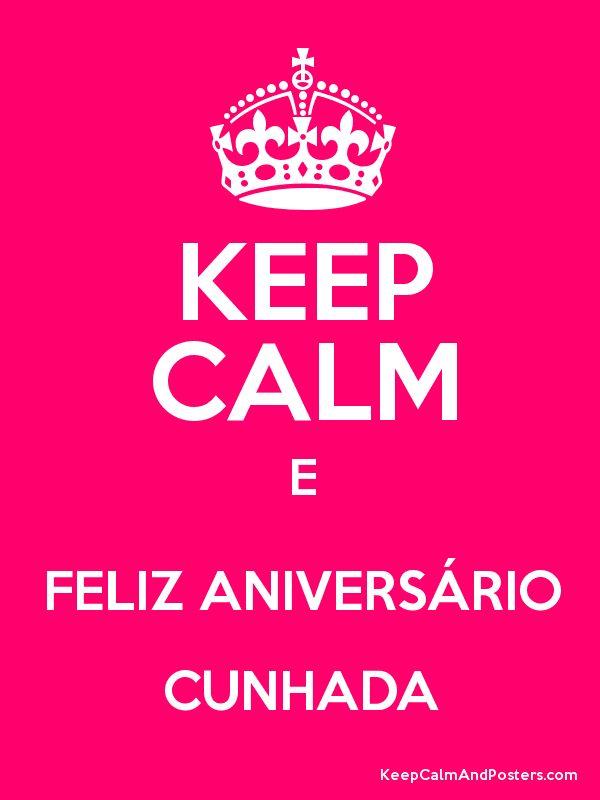 KEEP CALM E FELIZ ANIVERSÁRIO CUNHADA Poster