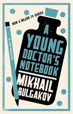 A Young Doctor's Notebook - Mikhail Bulgakov