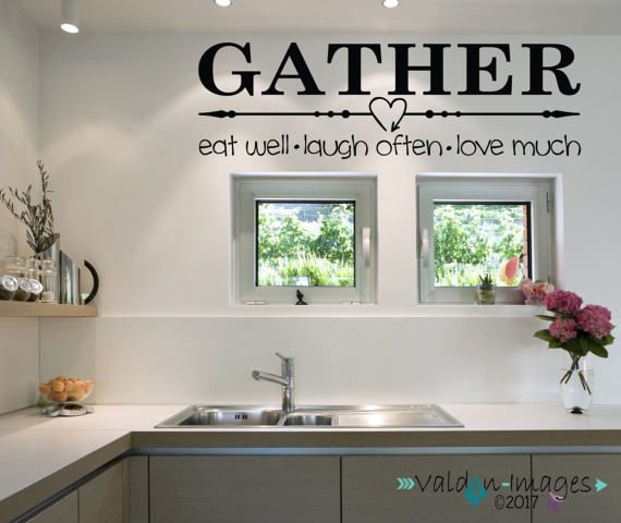 Decorate your kitchen with a farmhouse quote. Gather quote wall decal farmhouse wall decor country kitchen