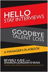 """""""Stay Interviews"""" put the responsibility for employee retention in the hands of those who are in the best position to make a difference - managers."""