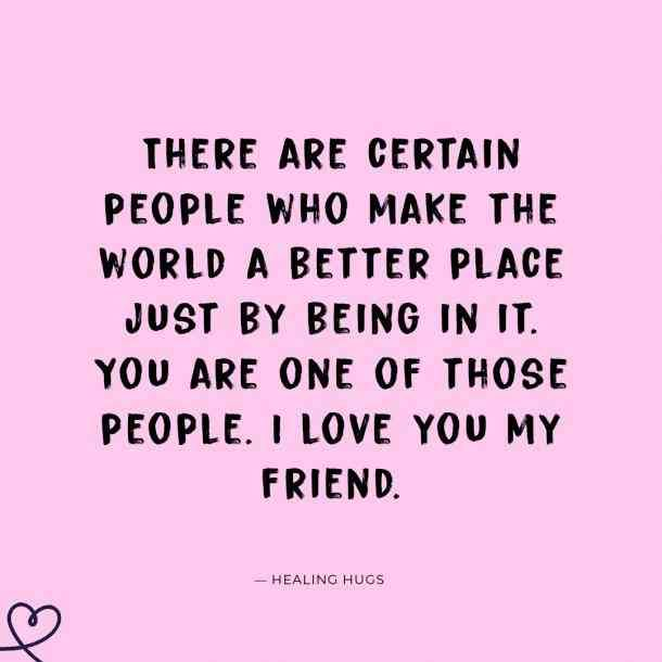 50 Best Friend Quotes To Share With Your Bff Show How Much You Love Her My Friend Quotes Friends Quotes True Friends Quotes