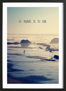 To Travel Is To Live - Robin Delean - Poster im Holzrahmen