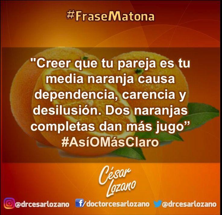 Dr. Cesar Lozano.. Frase Matona