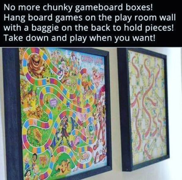 Hang board games on the wall of a play room to save space (and to add a bit of flair).   100 Genius Hacks Guaranteed To Make A Parent's Job Easier