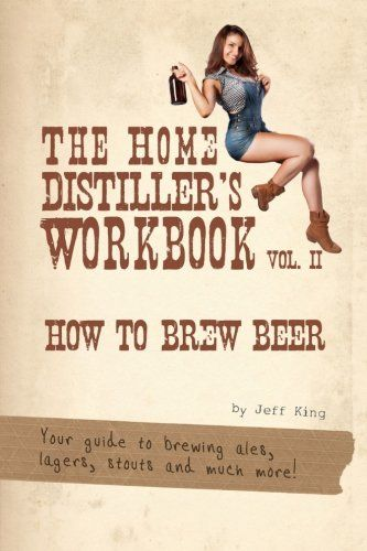 Home Brewing Book: The Home Distiller's Workbook Vol II: How to Brew Beer, a beginners guide to home brewing (Volume 2) ** You can get more details by clicking on the image.
