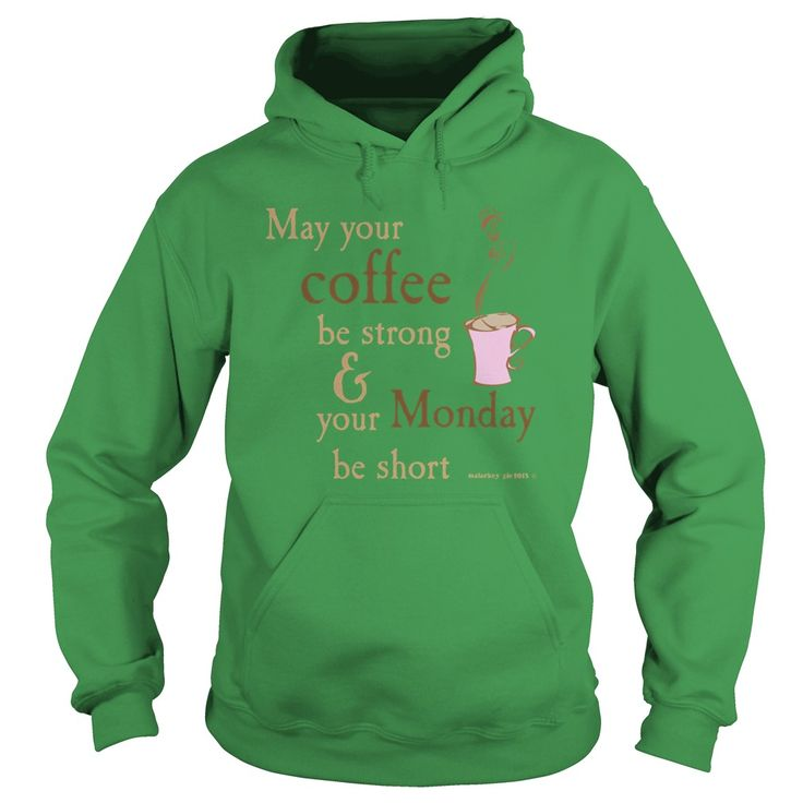 May your coffee be strong light - Tshirt #gift #ideas #Popular #Everything #Videos #Shop #Animals #pets #Architecture #Art #Cars #motorcycles #Celebrities #DIY #crafts #Design #Education #Entertainment #Food #drink #Gardening #Geek #Hair #beauty #Health #fitness #History #Holidays #events #Home decor #Humor #Illustrations #posters #Kids #parenting #Men #Outdoors #Photography #Products #Quotes #Science #nature #Sports #Tattoos #Technology #Travel #Weddings #Women