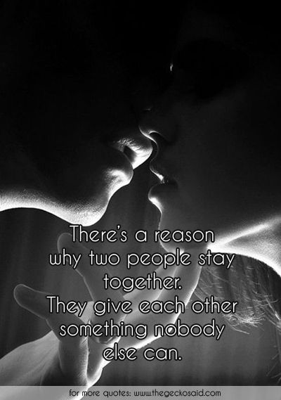 There's a reason why two people stay together. They give each other something nobody else can.  #each #else #give #love #nobody #other #people #quotes #reason #something #together #two  ©2016 The Gecko Said – Beautiful Quotes